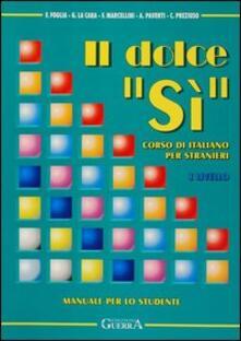 Il dolce «Sì». Corso di italiano per stranieri. Manuale per lo studente. 1º livello.pdf