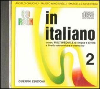 In italiano. Corso multimediale di lingua e civiltà italiana. Livello avanzato. CD-ROM. Vol. 2