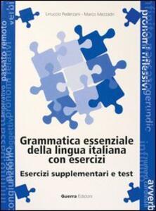 Grammatica essenziale della lingua italiana con esercizi. Esercizi supplementari e test