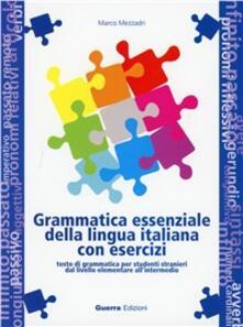 Camfeed.it Grammatica essenziale della lingua italiana con esercizi. Testo di grammatica per studenti stranieri dal livello elementare all'intermedio Image