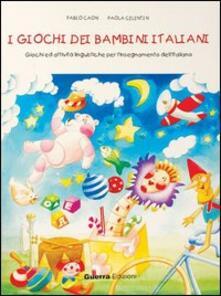 I giochi dei bambini italiani. Giochi ed attività per linsegnamento dellitaliano.pdf