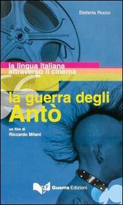 La guerra degli Antò. Un film di Riccardo Milani. La lingua italiana attraverso il cinema