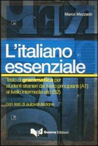 L' italiano essenziale. Testo di grammatica per studenti stranieri