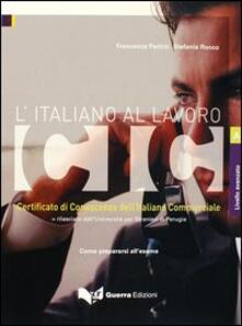 Osteriacasadimare.it L' italiano al lavoro. CIC. Certificato di conoscenza dell'italiano commerciale. Livello avanzato. Rilasciato dall'Università per stranieri di Perugia... Image