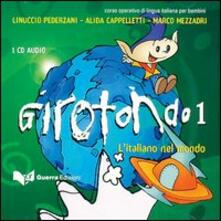Girotondo. L'italiano nel mondo. CD Audio. Vol. 1