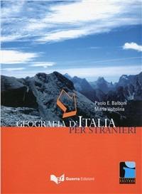 Geografia d'Italia per stranieri - Balboni Paolo E. Voltolina Maria - wuz.it