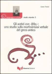 Gli aoristi con -(Th)e-: uno studio sulla morfosintassi verbale del greco antico