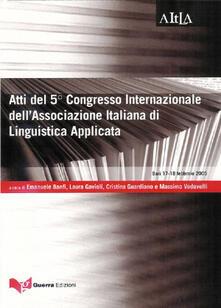 Atti del 5° Congresso internazionale dellAssociazione italiana di linguistica applicata (Bari, 17-18 febbraio 2005): Problemi e fenomeni di mediazione linguistica e culturale..pdf