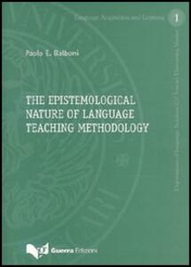 The epistemological nature of language teaching methodology