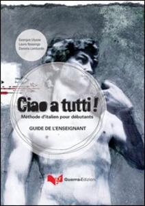 Ciao a tutti! Méthode d'italian pour débutants. Guide de l'enseignant