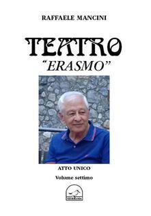 Grandtoureventi.it Teatro. Vol. 7: Erasmo. Image