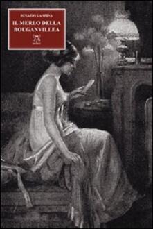 Il merlo della bouganvillea - Ignazio La Spina - copertina