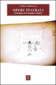 Opere teatrali - Daniele Lamuraglia - copertina