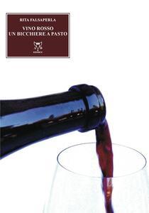 Vino rosso, un bicchiere al giorno