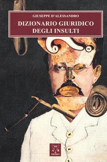 Dizionario giuridico degli insulti - Giuseppe D'Alessandro - copertina
