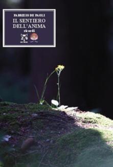 Il sentiero dell'anima. Ricordi - Fabrizio De Paoli - copertina