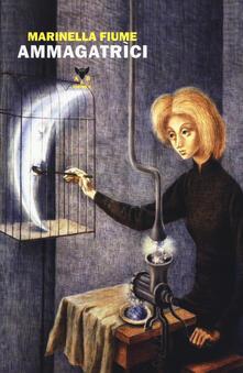Ammagatrìci - Marinella Fiume - copertina