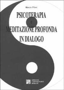 Psicoterapia e meditazione profonda in dialogo