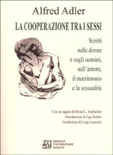 Atomicabionda-ilfilm.it La cooperazione tra i sessi. Scritti sulle donne e sugli uomini, sull'amore, il matrimonio e la sessualità Image