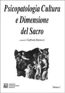 Psicopatologia cultura e dimensione del sacro. Vol. 1
