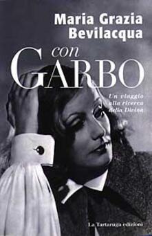 Winniearcher.com Con Garbo. Un viaggio alla ricerca della Divina Image