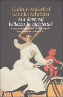 Capturtokyoedition.it Ma dove vai bellezza in bicicletta? Come le donne, temerarie e intrepide, conquistarono la bicicletta Image