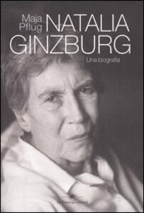 Natalia Ginzburg. Una biografia
