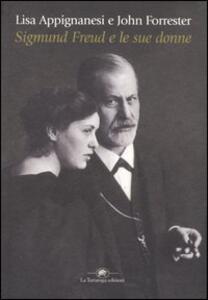 Libro Sigmund Freud e le sue donne Lisa Appignanesi John Forrester