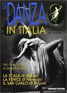 Foto Cover di La danza in Italia, Libro di AA.VV edito da Gremese Editore
