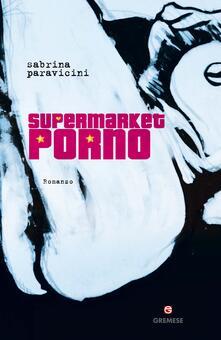 Supermarket porno - Sabrina Paravicini - ebook