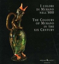 I I colori di Murano nell'800-The colours of Murano in the XIX century. Ediz. bilingue - Bova Aldo Junk Rossella Migliaccio Puccio - wuz.it