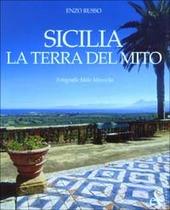 Sicilia. La terra del mito
