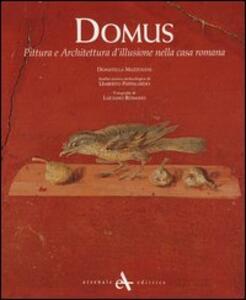Domus. Pittura e architettura d'illusione nella casa romana