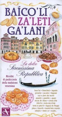 Voluntariadobaleares2014.es Baicoli. Zaleti. Galani. La dolce serenissima repubblica. Ricette di pasticceria della tradizione veneziana Image