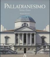 Palladianesimo. Teoria e prassi