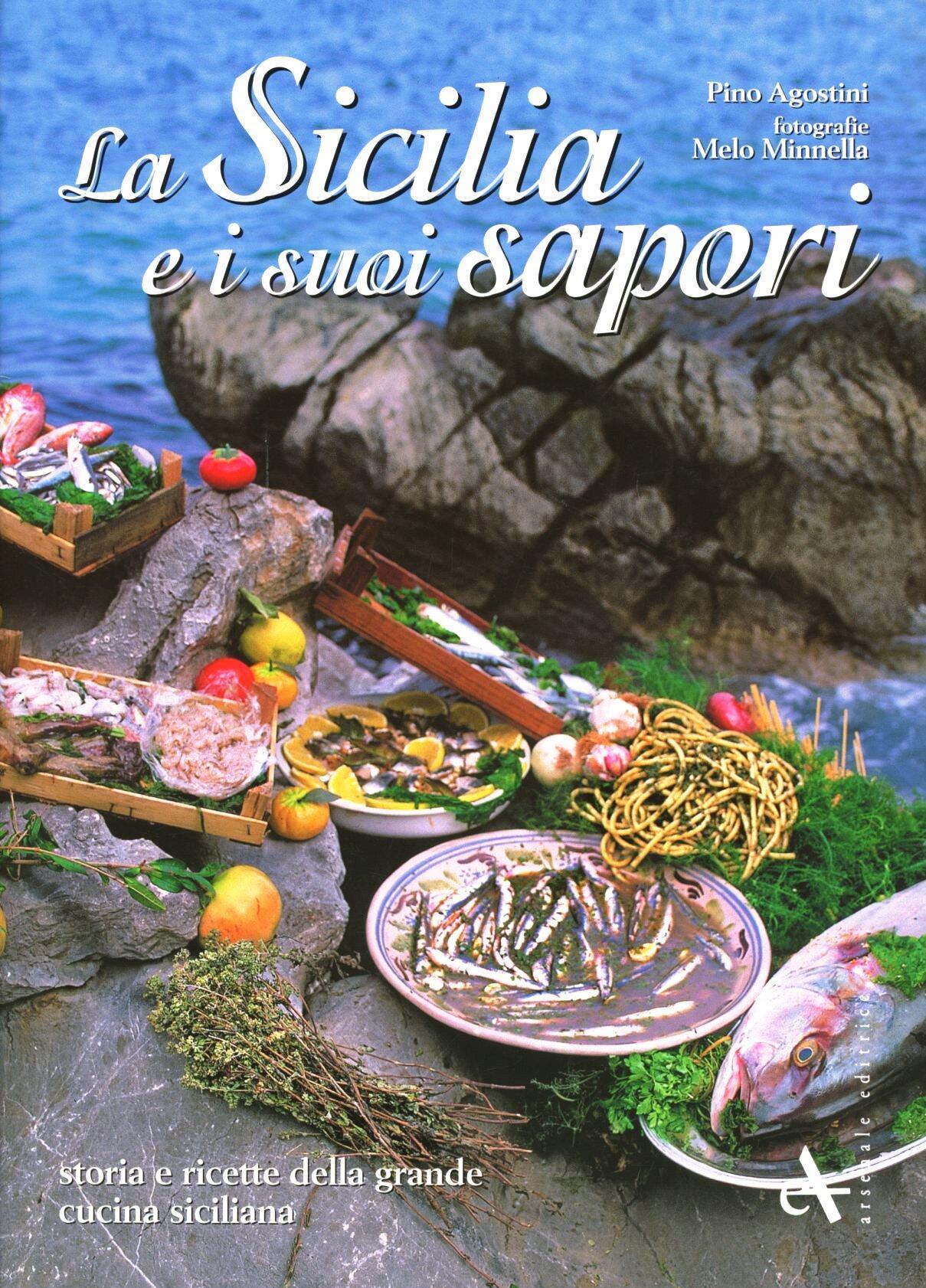 La sicilia e i suoi sapori storia e ricette della grande for Cucina siciliana