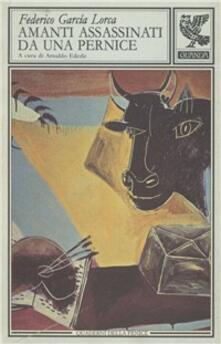 Amanti assassinati da una pernice. Racconti, dialoghi, conferenze - Federico García Lorca - copertina