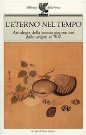 L' eterno nel tempo. Antologia della poesia giapponese dalle origini al '900