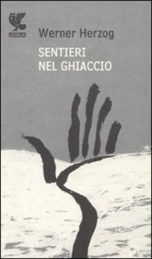 Sentieri nel ghiaccio - Werner Herzog - copertina