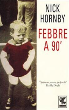 Febbre a 90° - Nick Hornby - copertina