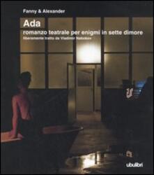 Camfeed.it Ada. Romanzo teatrale per enigmi in sette dimore liberamente tratto da Vladimir Nabokov Image