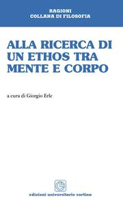 Libro Alla ricerca di un ethos tra mente e corpo Giorgio Erle