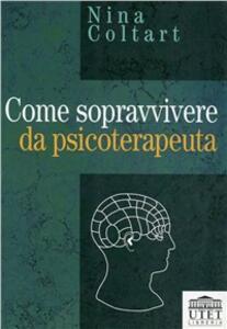 Come sopravvivere da psicoterapeuta