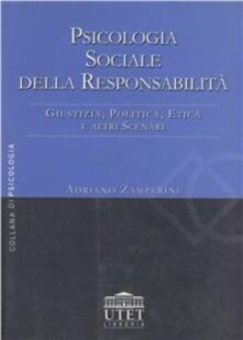 Nordestcaffeisola.it Psicologia sociale della responsabilità. Giustizia, politica, etica e altri scenari Image