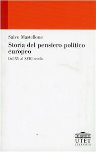 Storia del pensiero politico europeo. Dal XV al XVIII secolo