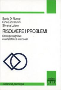 Risolvere i problemi. Strategie cognitive e competenze relazionali