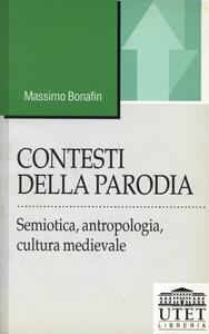 Contesti della parodia. Semiotica, antropologia, cultura medievale