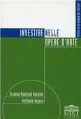 Libro Investire nelle opere d'arte Arianna Natalini Manfredi Raffaele Ungaro