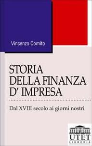 Storia della finanza d'impresa. Dal XVIII secolo a oggi