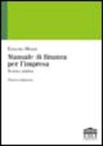 Libro Manuale di finanza per l'impresa. Teoria e pratica Ernesto Monti
